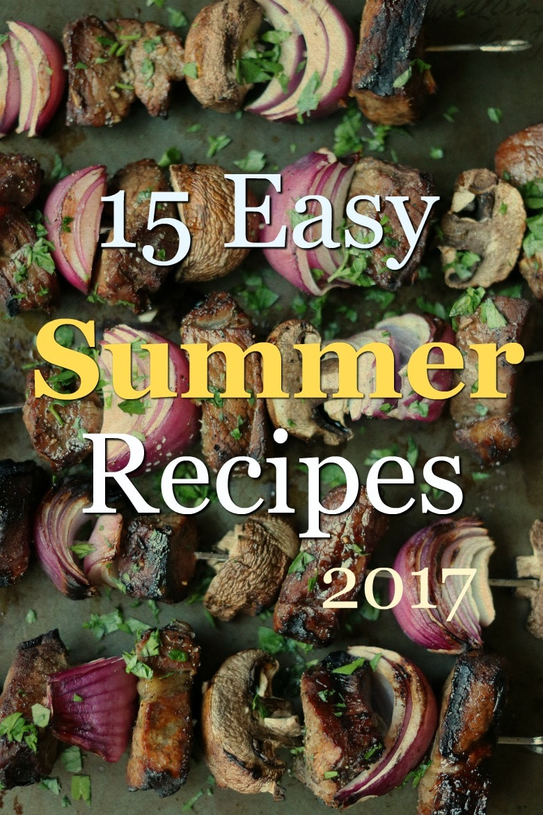 15 Easy Summer Recipes 2017